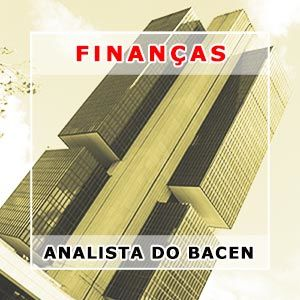 Finanças para Analista do Banco Central
