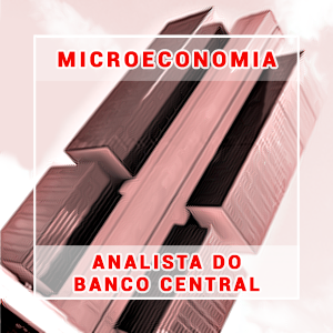 Microeconomia para Analista do Banco Central